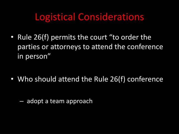 Logistical Considerations
