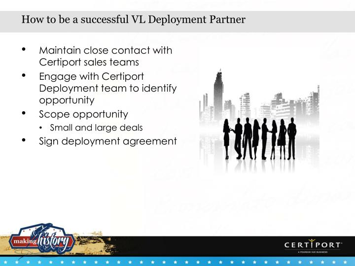 How to be a successful VL Deployment Partner