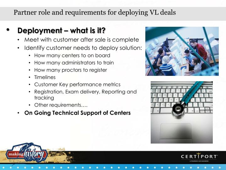 Partner role and requirements for deploying VL deals