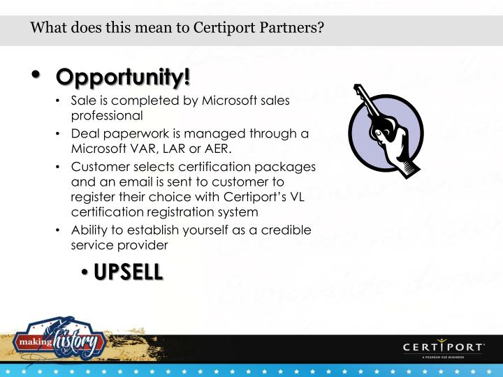What does this mean to Certiport Partners?