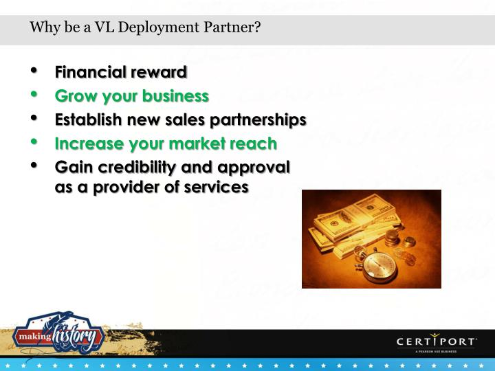 Why be a VL Deployment Partner?