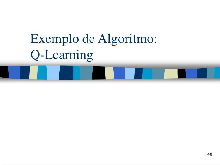 Exemplo de Algoritmo: