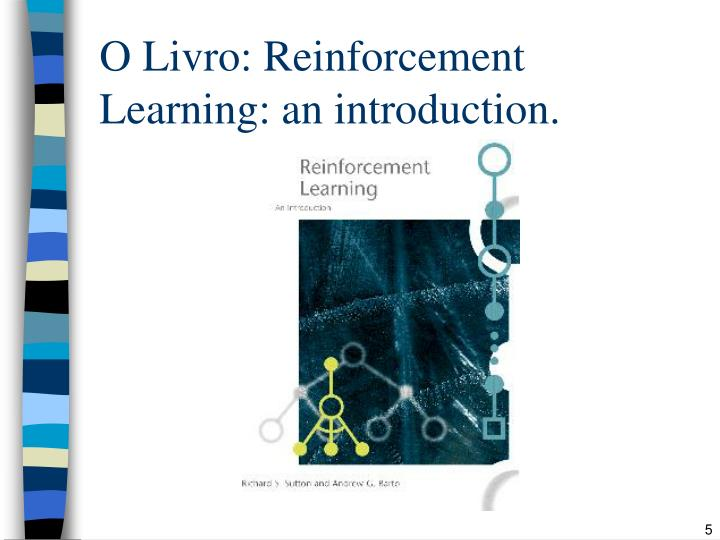 O Livro: Reinforcement Learning: an introduction.