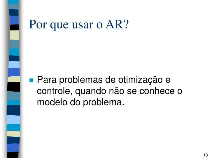 Por que usar o AR?