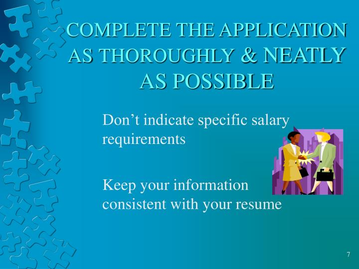 COMPLETE THE APPLICATION AS