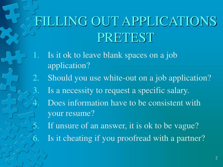 FILLING OUT APPLICATIONS PRETEST