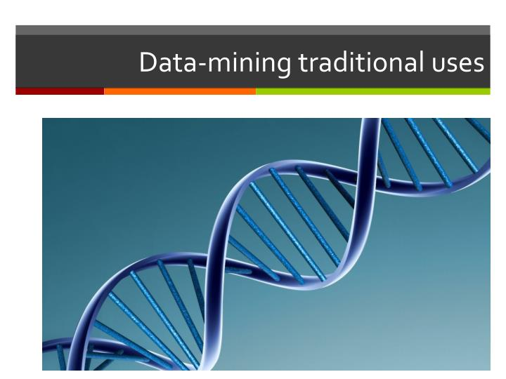 Data-mining traditional uses