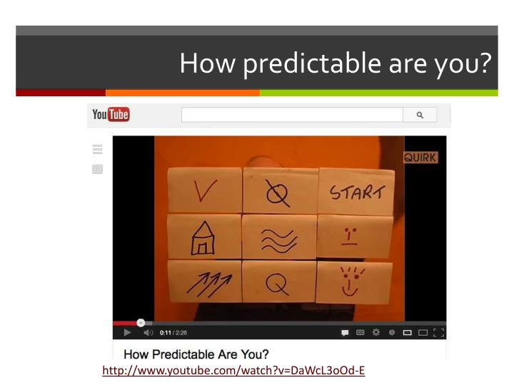 How predictable are you?