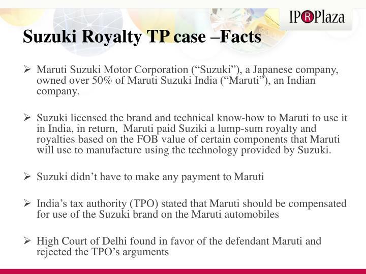 Suzuki Royalty TP case –Facts