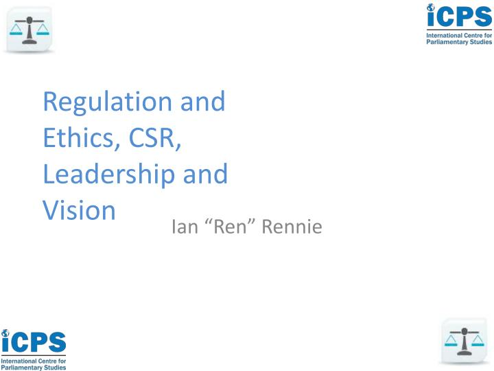 regulation and ethics csr leadership and vision