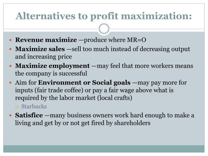 Alternatives to profit maximization: