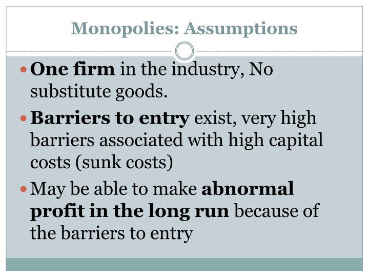Monopolies: Assumptions
