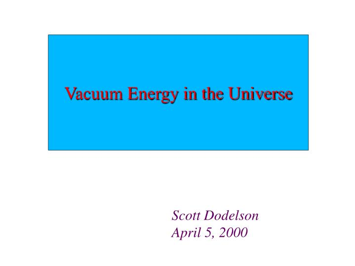 Vacuum Energy in the Universe