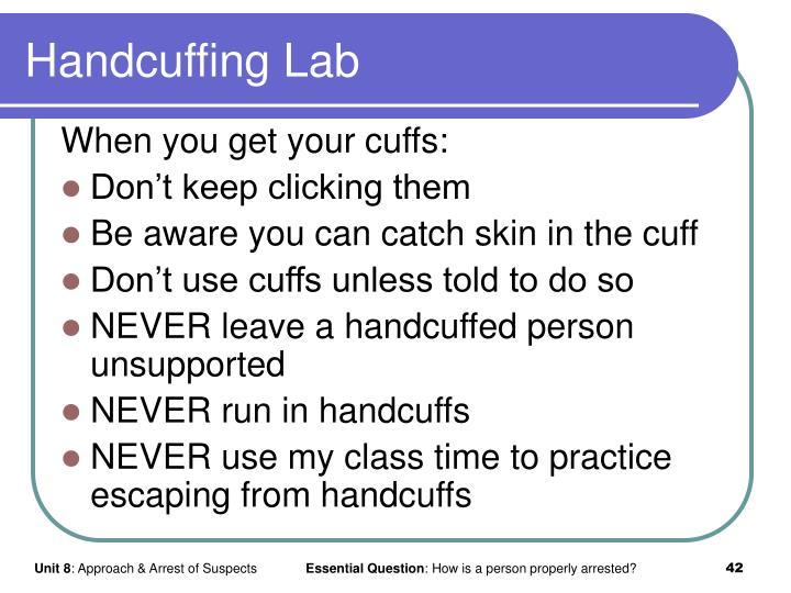 Handcuffing Lab
