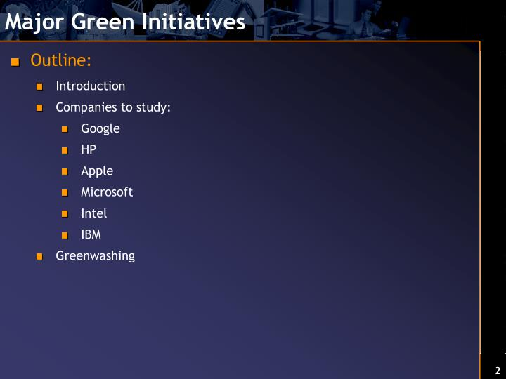 Major green initiatives