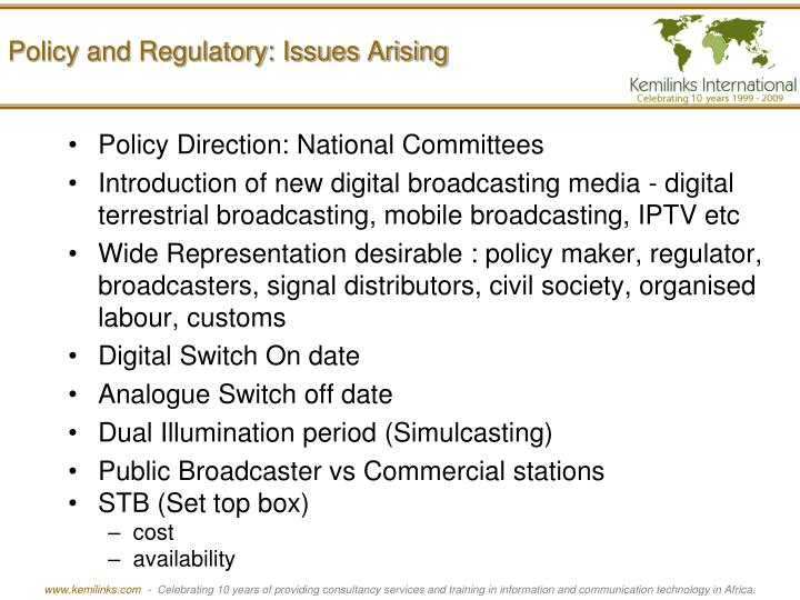 Policy and Regulatory: Issues Arising