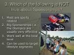 3 which of the following is not true about sponsorships