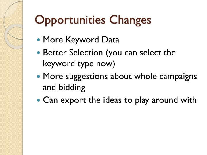 Opportunities Changes
