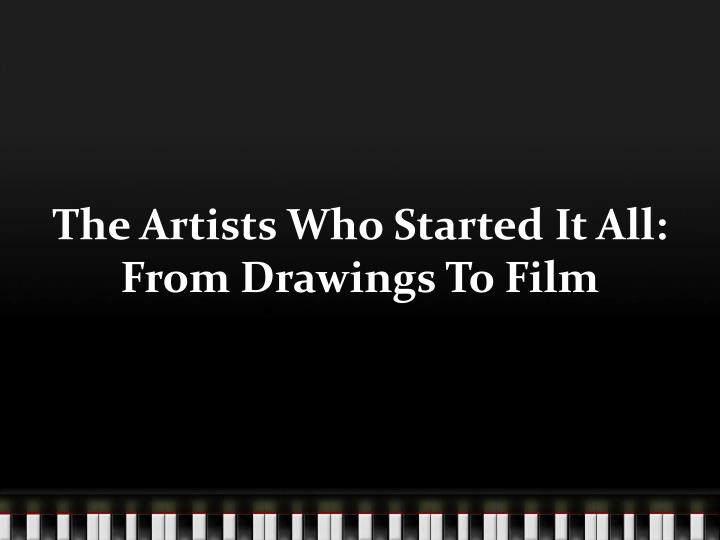 The Artists Who Started It All: