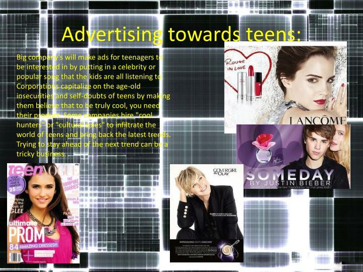 Advertising towards teens: