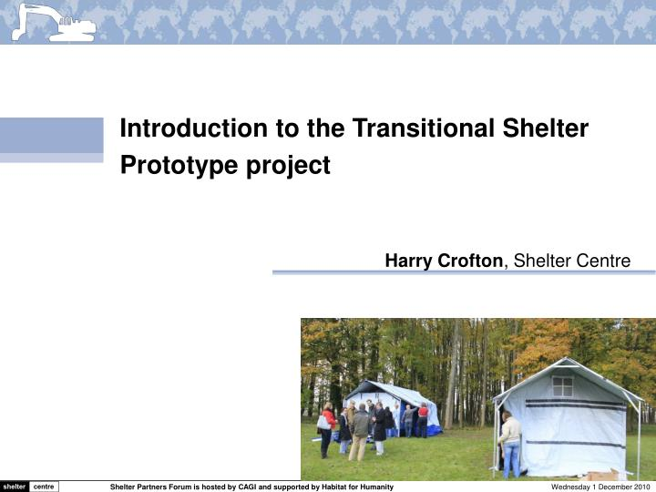 Introduction to the Transitional Shelter Prototype project