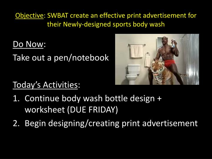 Objective swbat create an effective print advertisement for their newly designed sports body wash