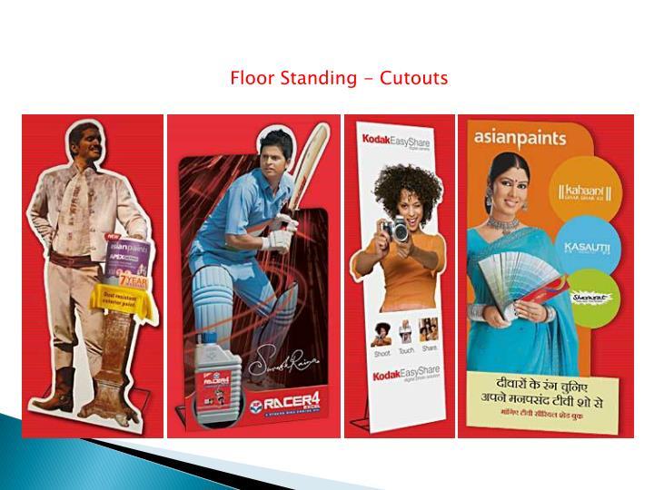 Floor Standing - Cutouts