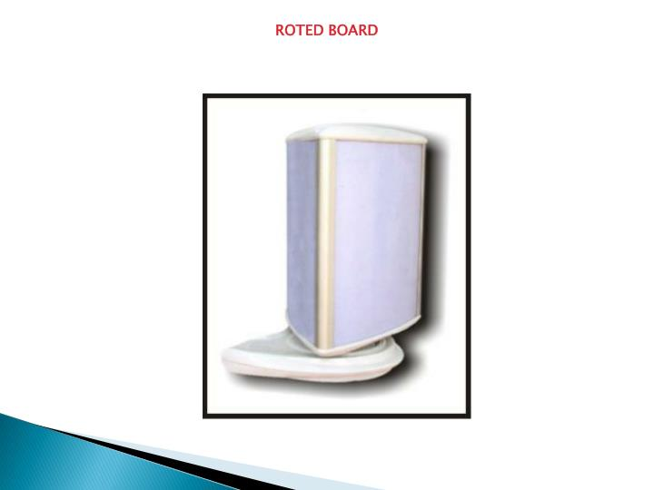 ROTED BOARD