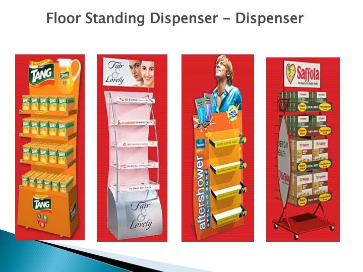 Floor Standing Dispenser - Dispenser