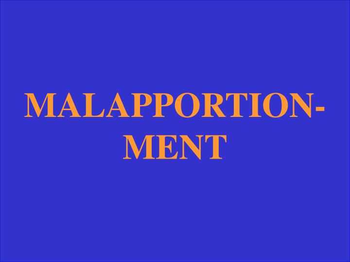 MALAPPORTION-MENT