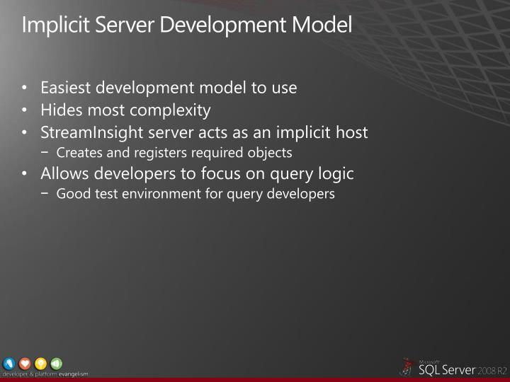 Implicit Server Development Model