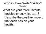 4 5 12 free write friday thursday