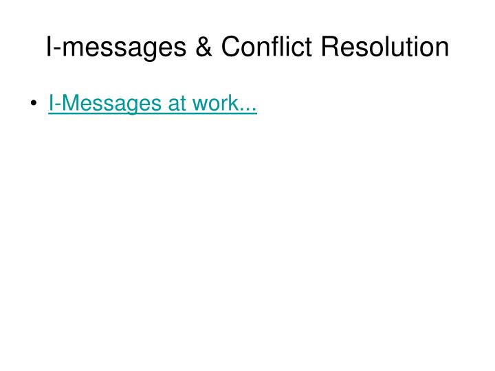 I-messages & Conflict Resolution