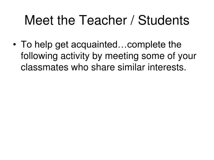 Meet the Teacher / Students