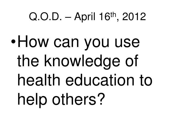 Q.O.D. – April 16