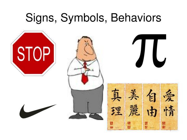 Signs, Symbols, Behaviors