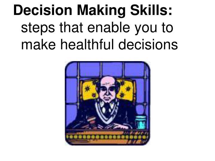 Decision Making Skills: