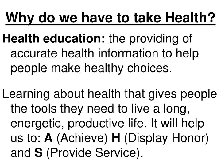 Why do we have to take Health?