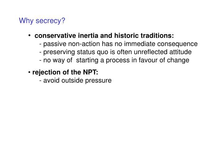 Why secrecy?