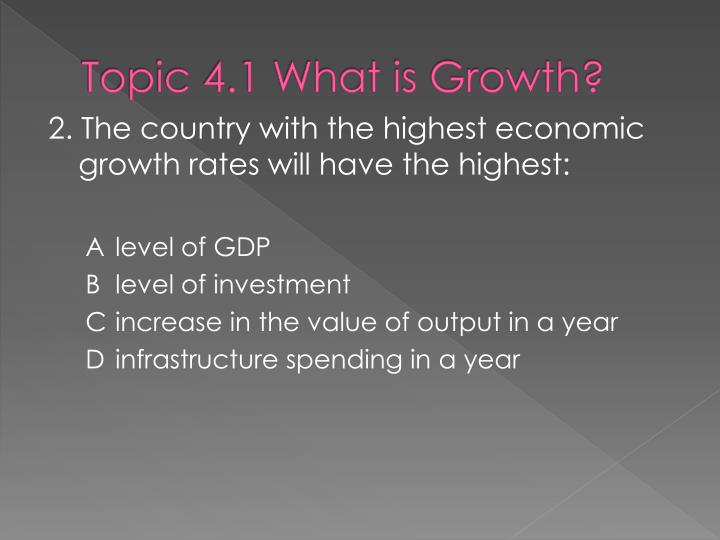 Topic 4.1 What is Growth?