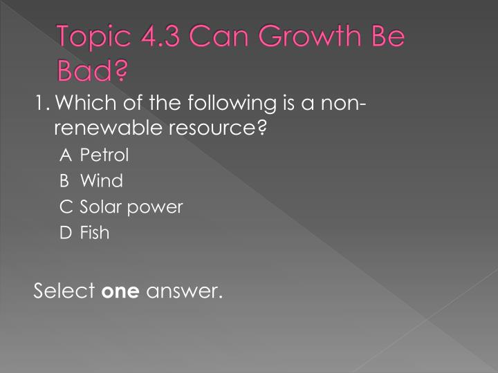 Topic 4.3 Can Growth Be Bad?
