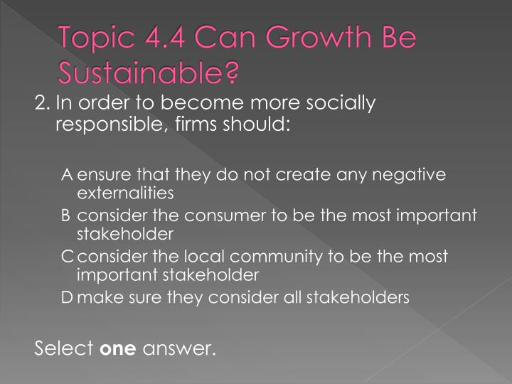 Topic 4.4 Can Growth Be Sustainable?