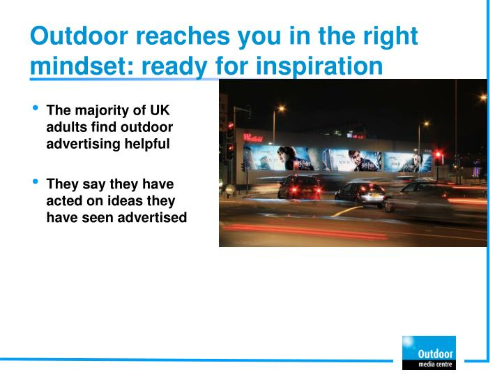 Outdoor reaches you in the right mindset: ready for inspiration