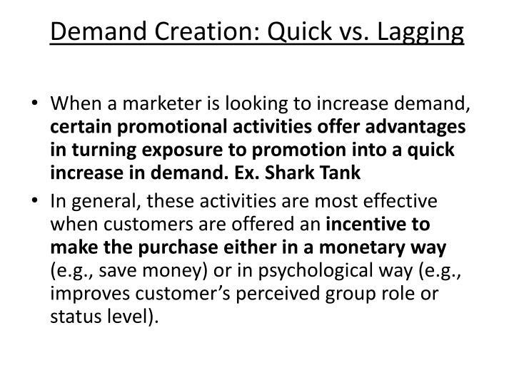 Demand Creation: Quick vs. Lagging