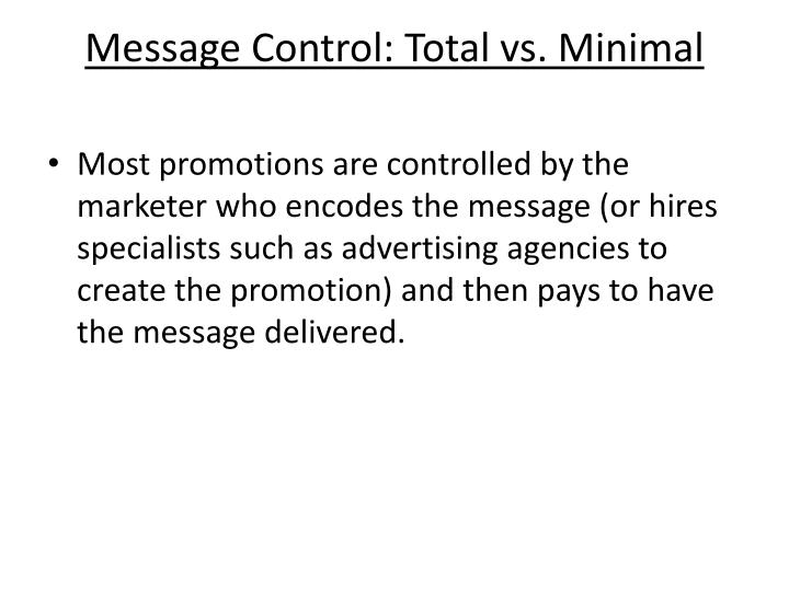 Message Control: Total vs. Minimal