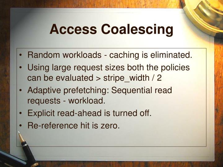 Access Coalescing