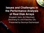 issues and challenges in the performance analysis of real disk arrays