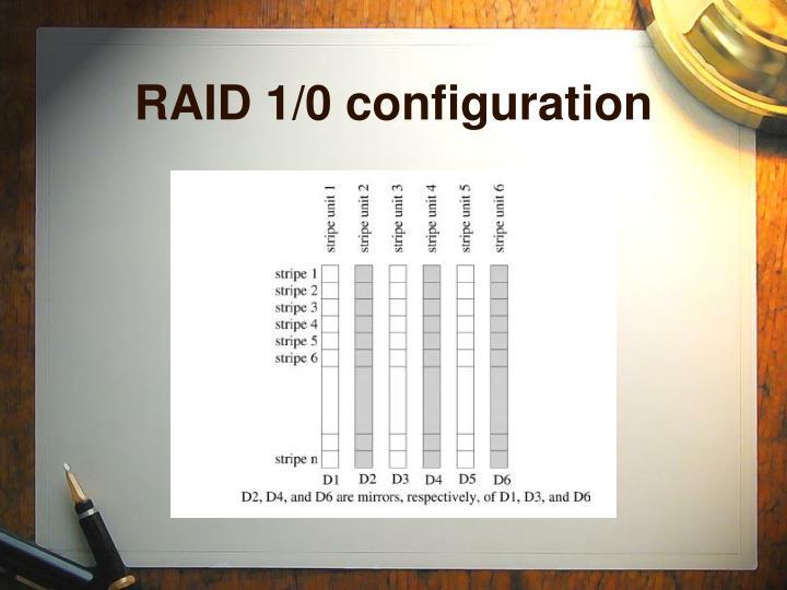 RAID 1/0 configuration