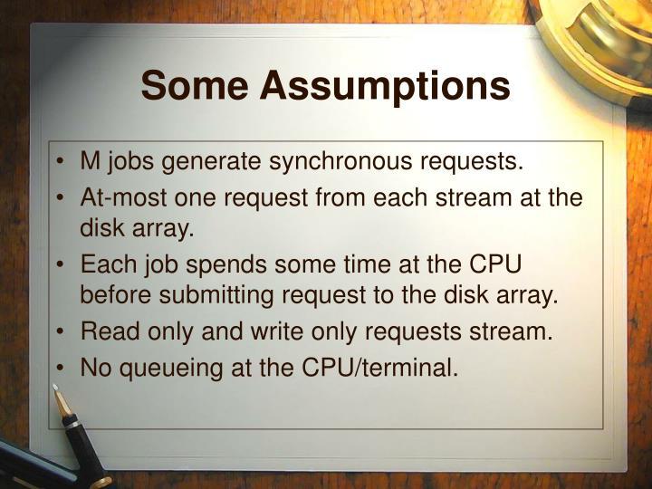 Some Assumptions