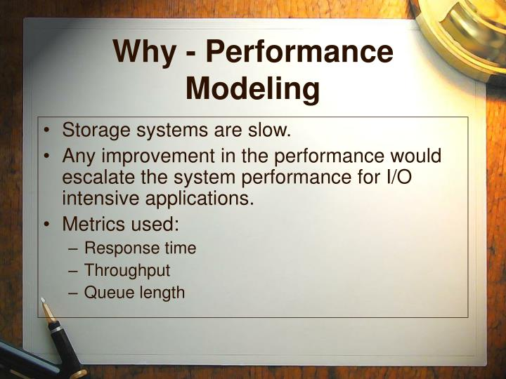 Why - Performance Modeling